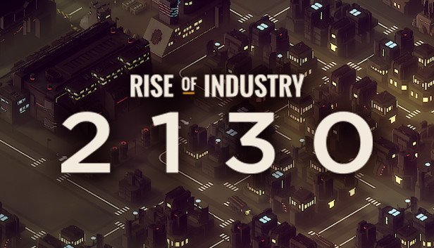 Rise of Industry: 2130 pro Windows.